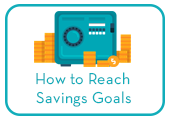 How to Reach Savings Goals learning module